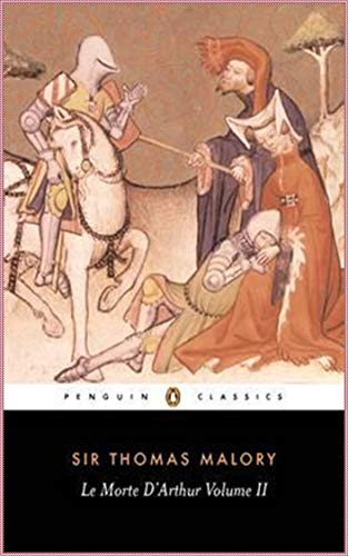 Le Morte D'Arthur, vol 2 [ignatius critical editions][Special edition] (Annotated) by Thomas Malory