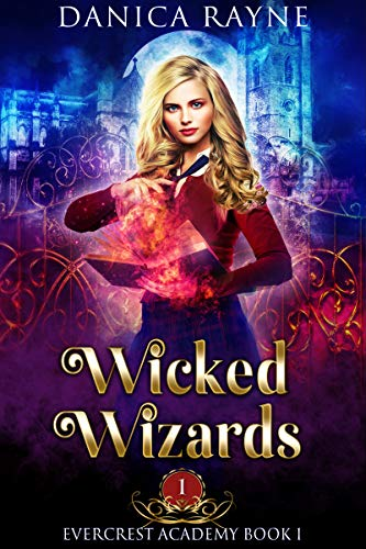 Wicked Wizards: A Reverse Harem Fantasy Romance (Evercrest Academy, Book 1)
