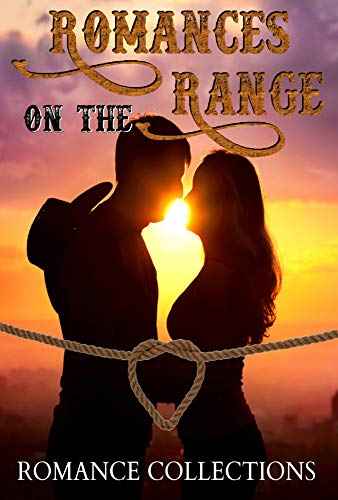 Romances on the Range: A Limited Edition Collection of Rough and Rugged Cowboys