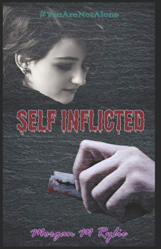 Self Inflicted: a #YouAreNotAlone novel