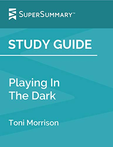 Study Guide: Playing In The Dark by Toni Morrison