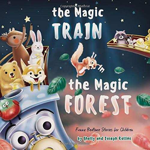 The Magic Train in the Magic Forest (Funny Bedtime Stories for Children): Forest Animals Kids Book, Children Rhyming Stories Ages 3 to 5 that Every Kid will Enjoy (ABC Books) Preschool, Kindergarten