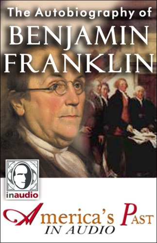 The Autobiography of Benjamin Franklin (Harvard Classics, #1)