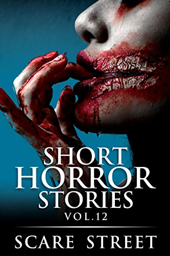 Short Horror Stories Vol. 12
