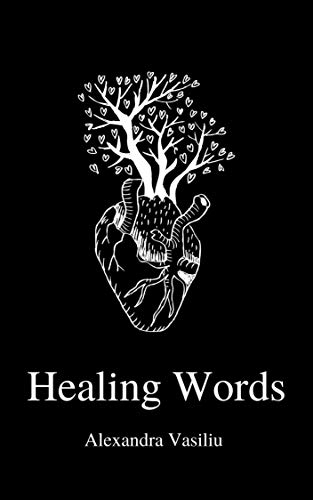Healing Words: A Poetry Collection For Broken Hearts