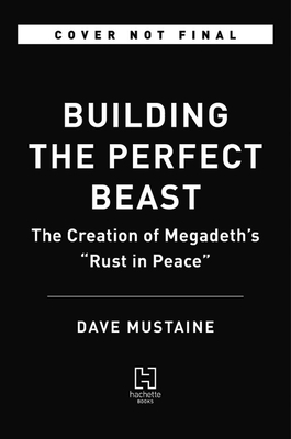 """Building the Perfect Beast: The Creation of Megadeth's """"Rust in Peace"""""""