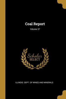 Coal Report; Volume 37