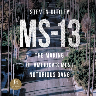 Ms-13: The Making of the Ms-13