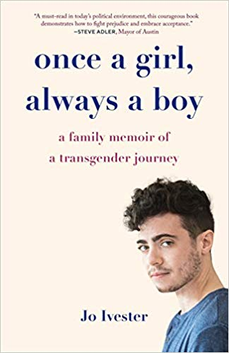 Once a Girl, Always aBoy: A Family Memoir of a Transgender Journey