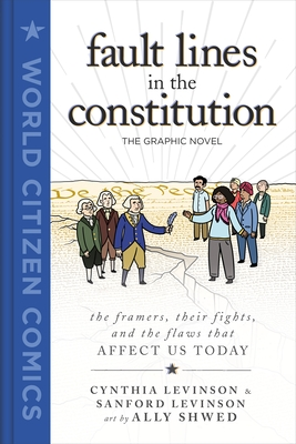 Fault Lines in the Constitution: The Graphic Novel: The Framers, Their Fights, and the Flaws That Affect Us Today