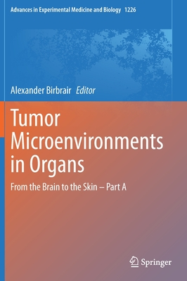 Tumor Microenvironments in Organs: From the Brain to the Skin - Part a