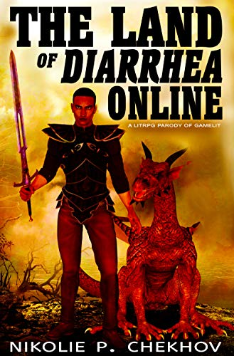 The Land of Diarrhea Online: A LitRPG Parody of GameLit