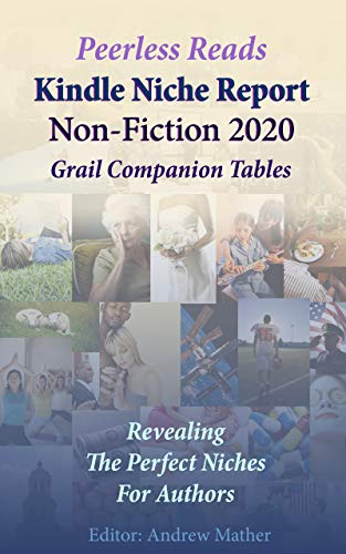 Kindle Niche Report : Non-Fiction : 2020 : Grail Companion Tables: Revealing The Perfect Niches for Authors