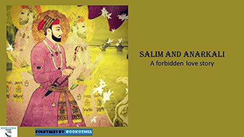 Salim and Anarkali - A forbidden love story: Folktales by Bookosmia