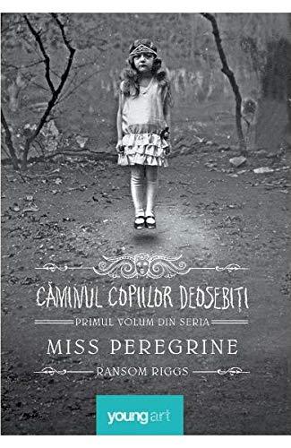 Caminul copiilor deosebiti. Seria Miss Peregrine Vol.1