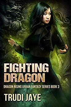 Fighting Dragon (Dragon Rising Urban Fantasy Series #3)
