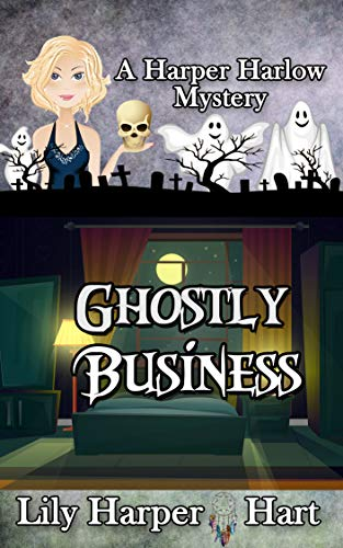 Ghostly Business (A Harper Harlow Mystery#15)