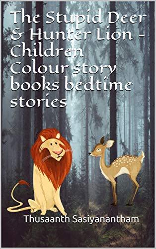 The Stupid Deer & Hunter Lion -Children Colour story books bedtime stories