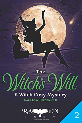 The Witch's Will: A Witch Cozy Mystery (Dark Lake Chronicles) (Volume 2)