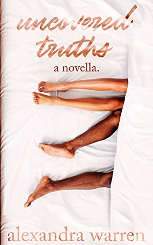 Uncovered Truths: A Novella