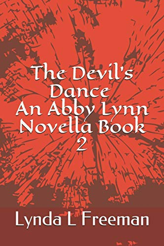 The Devil's Dance, An Abby Lynn Novella Book 2 (Abby lynn Novella's)