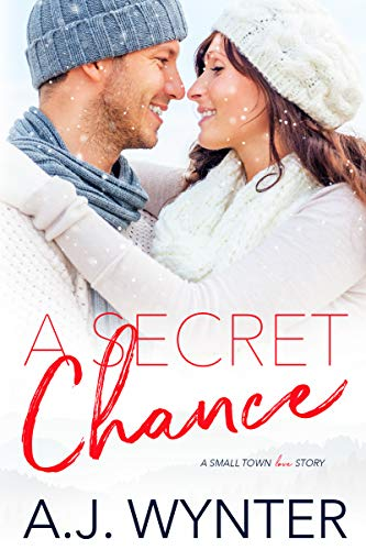 A Secret Chance: A Small Town Love Story (Chance Rapids Book 4)