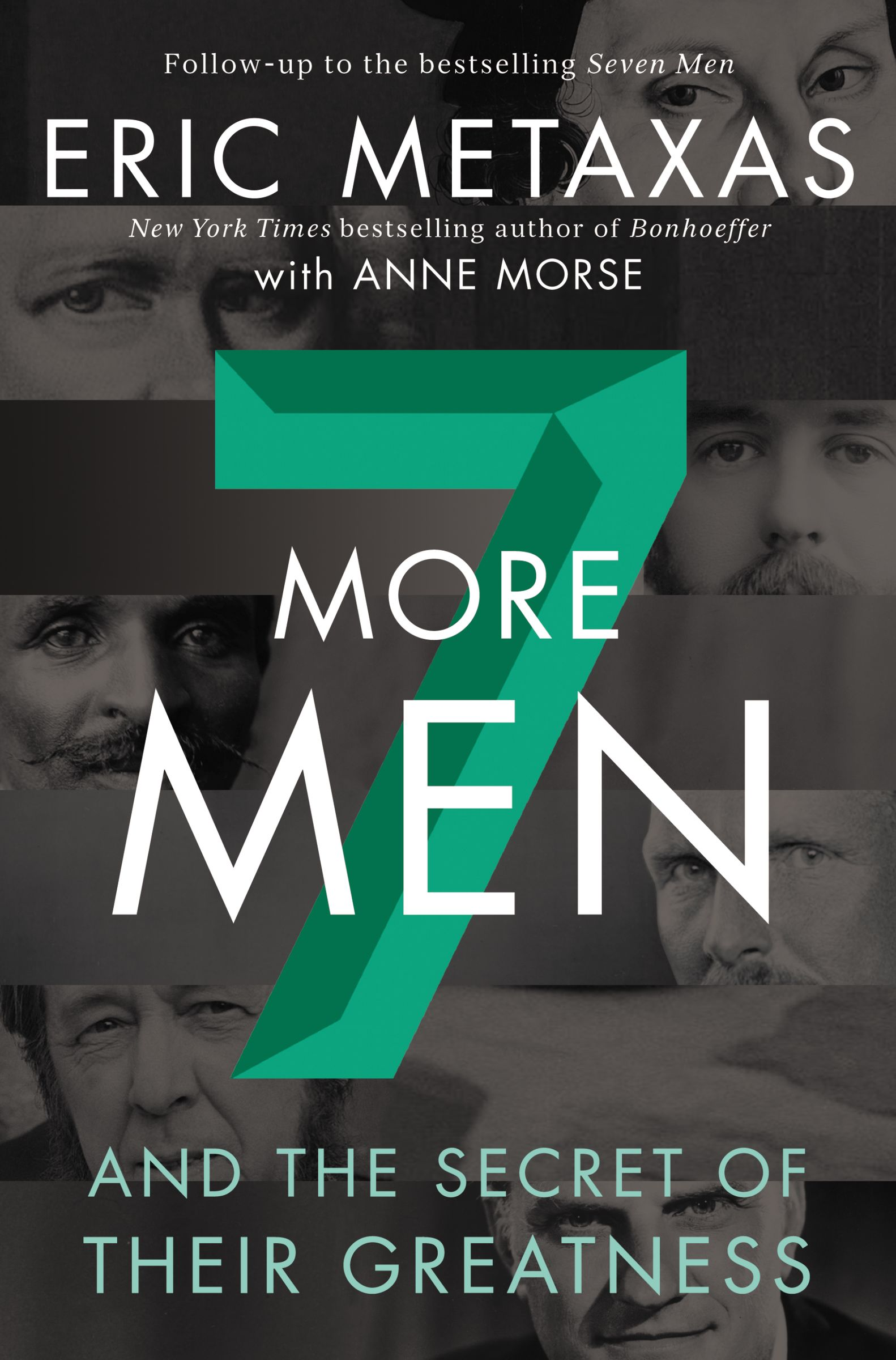 Seven More Men: And the Secret of Their Greatness