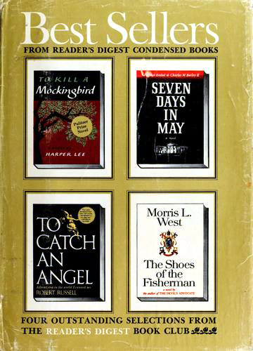 Best Sellers from Reader's Digest Condensed Books: To Kill a Mockingbird / The Shoes of the Fisherman / Seven Days in May / To Catch an Angel