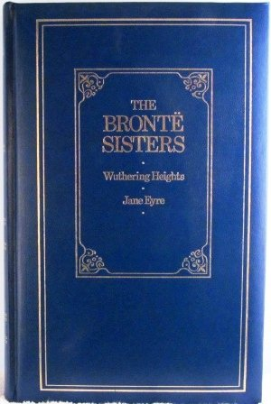 The Brontë Sisters: Wuthering Heights and Jane Eyre
