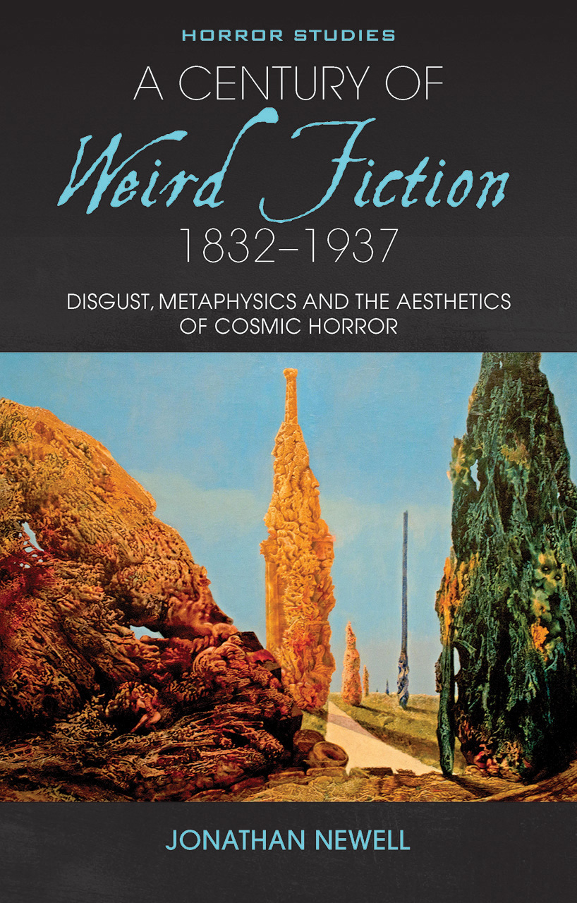 A Century of Weird Fiction, 1832–1937: Disgust, Metaphysics, and the Aesthetics of Cosmic Horror