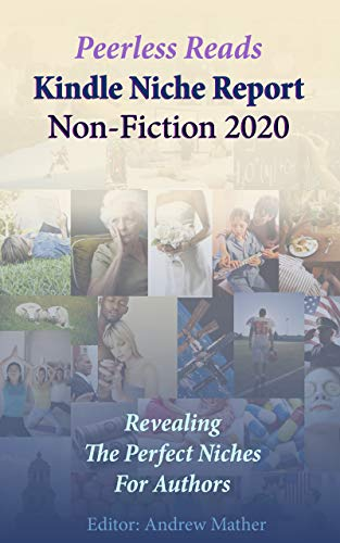 Kindle Niche Report 2020 : Non-Fiction: Revealing The Perfect Niches For Authors