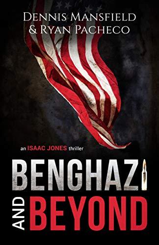 Benghazi and Beyond: An Isaac Jones Thriller