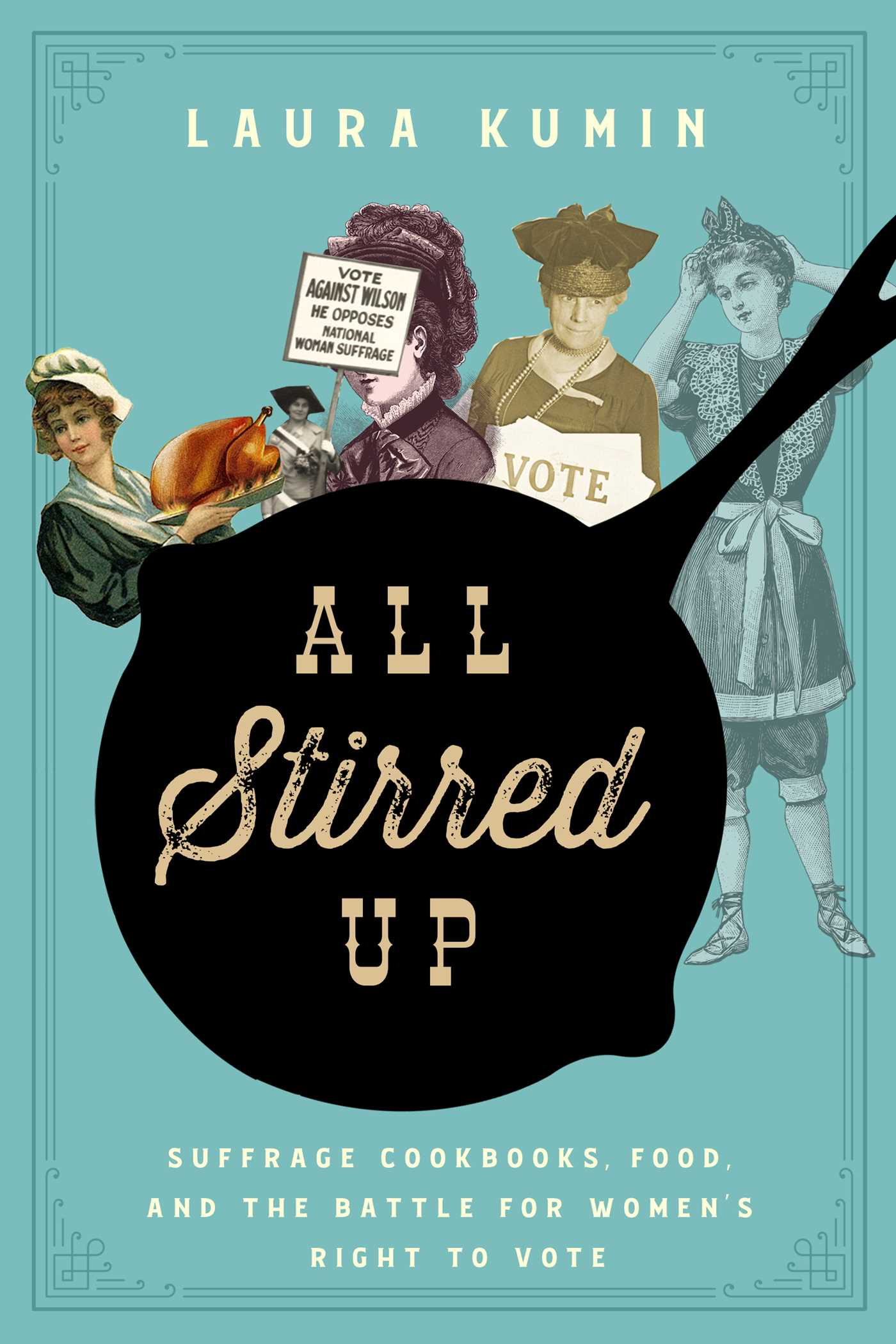 All Stirred Up: Suffrage Cookbooks, Food, and the Battle for Women's Right to Vote