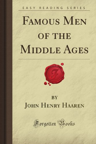 Famous Men Of The Middle Ages (Forgotten Books)
