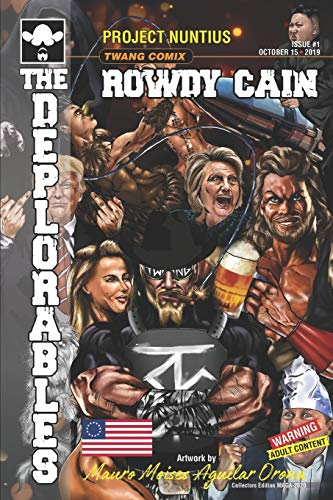 Rowdy Cain and The Deplorables: Deplorables