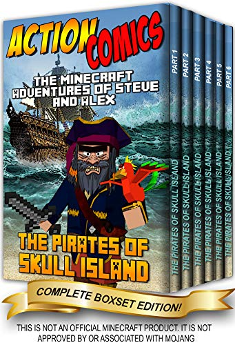 Action Comics Boxset: The Minecraft Adventures of Steve and Alex: The Pirates of Skull Island - Complete Boxset Edition (Parts 1, 2, 3, 4, 5 &6) (Minecraft ... and Alex Adventures Boxset Series Book 11)