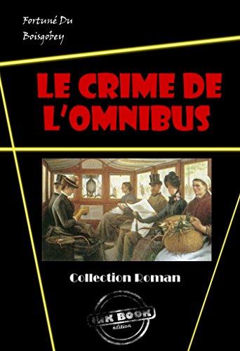 Le crime de l'omnibus: édition intégrale
