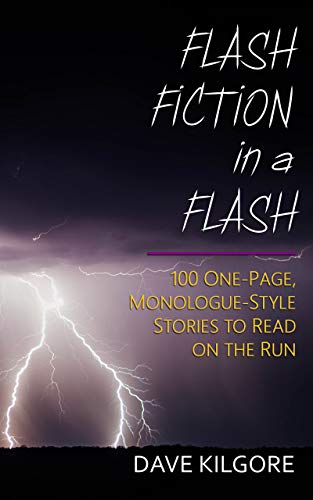 Flash Fiction in a Flash: 100 One-Page, Monologue-Style Stories to Read on the Run