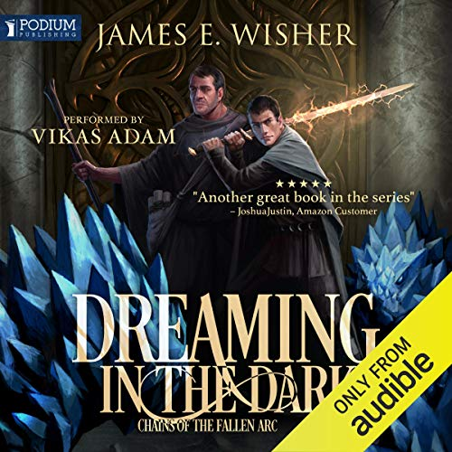 Dreaming in the Dark (Chains of the Fallen Arc #1; Soul Force Saga #4) Audible Audiobook – Unabridged