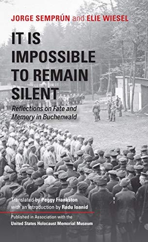 It Is Impossible to Remain Silent: Reflections on Fate and Memory in Buchenwald
