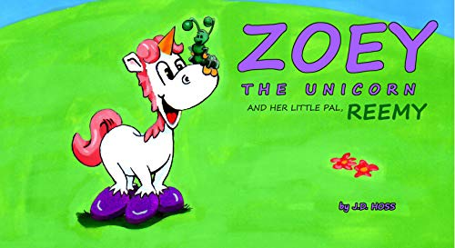 Zoey The Unicorn and Her Little Friend Reemy: Landscape Edition