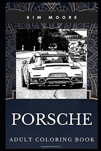 Porsche Adult Coloring Book: Legendary Sports Car and Luxury Vehicles Inspired Coloring Book for Adults