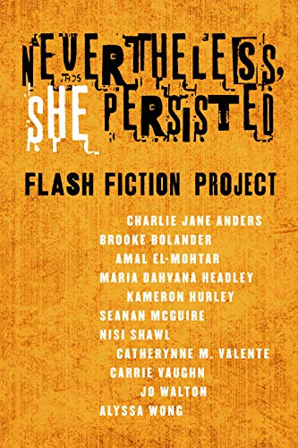 Nevertheless, She Persisted: Flash Fiction Project