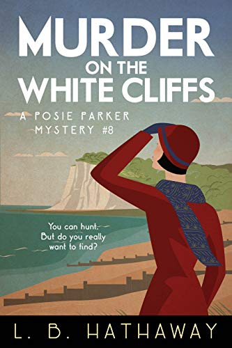 Murder on the White Cliffs: A Cozy Historical Murder Mystery (Posie Parker Mystery #8)