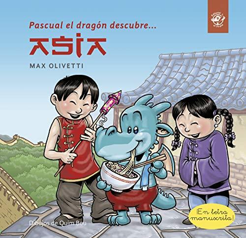 Pascual el dragón descubre Asia: Ebook Kindle para niños de 2 a 6 años: libro infantil en letra manuscrita: Un dragón ayuda a unos niños chinos en la gran ... dragón descubre el mundo)
