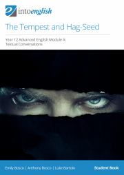 The Tempest and Hag-seed: Year 12 advanced English module A : textual conversations, Student book Emily Bosco, Anthony Bosco.