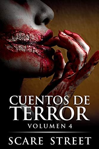 Cuentos de terror volumen 4: Fantasmas espeluznantes, monstruos, demonios, y espantos