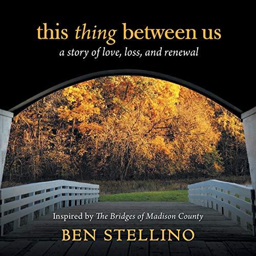 this thing between us: a story of love, loss, and renewal