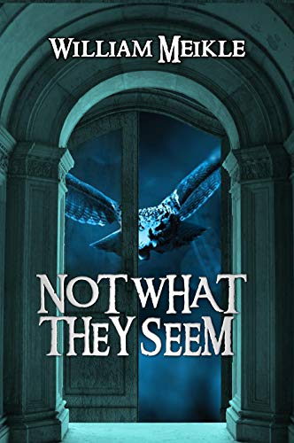 Not What They Seem: Three Cryptozoological Stories (The William Meikle Chapbook Collection 39)
