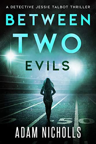 Between Two Evils (Detective Jessie Talbot Book 2)